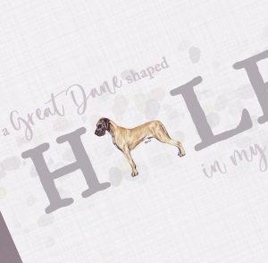 A Great Dane Shaped Hole In My Heart – Sympathy – Greeting Card